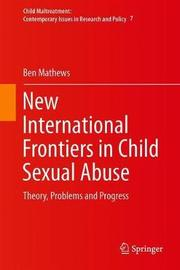 New International Frontiers in Child Sexual Abuse by Ben Mathews