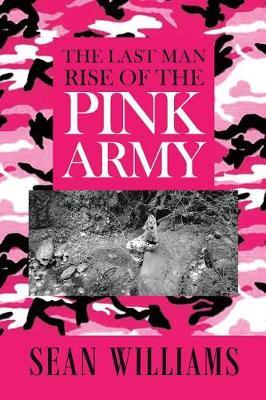 The Last Man Rise of the Pink Army by Sean Williams