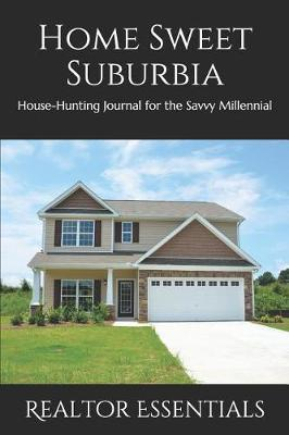 Home Sweet Suburbia by Realtor Essentials