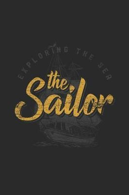 Exploring The Sea - The Sailor by Sailing Publishing