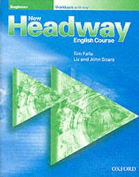 New Headway: Beginner: Workbook (with Key) by Liz Soars