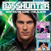Now You're Gone by Basshunter