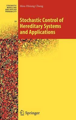Stochastic Control of Hereditary Systems and Applications by Mou-Hsiung Chang image