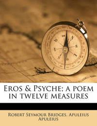 Eros & Psyche; A Poem in Twelve Measures by Robert Seymour Bridges image