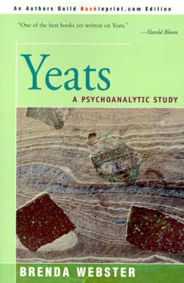 Yeats: A Psychoanalytic Study by Brenda S Webster