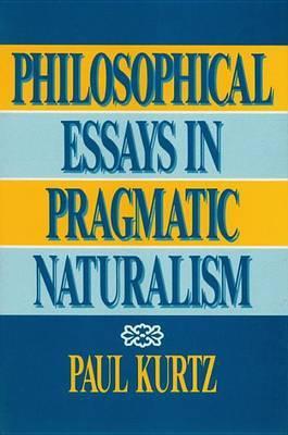 Philosophical Essays in Pragmatic Naturalism by Paul Kurtz image