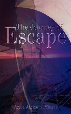 The Journey of Escape by Joyce Jackson Pfleger image