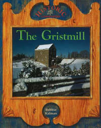 The Gristmill by Bobbie Kalman image