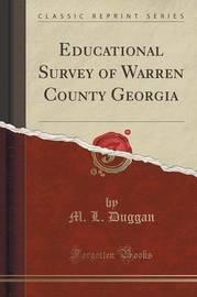 Educational Survey of Warren County Georgia (Classic Reprint) by M L Duggan