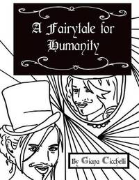 A Fairytale for Humanity by MS Giana Cicchelli