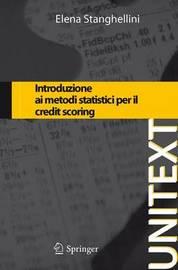 Introduzione Ai Metodi Statistici Per Il Credit Scoring by Elena Stanghellini