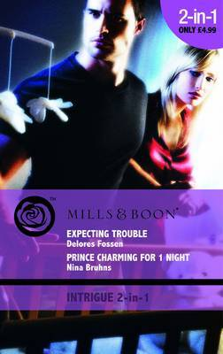 Expecting Trouble: AND Prince Charming for 1 Night by Delores Fossen image