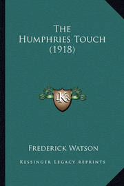 The Humphries Touch (1918) by Frederick Watson