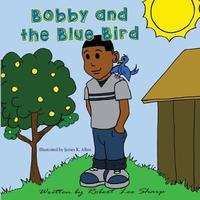 Bobby and the Blue Bird by Robert Lee Sharp image