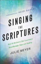 Singing the Scriptures by Julie Meyer