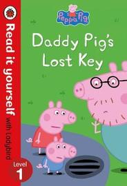 Peppa Pig: Daddy Pig's Lost Key - Read it yourself with Ladybird Level 1
