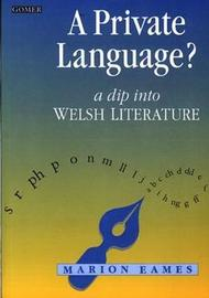 Private Language?, A - A Dip into Welsh Literature by Marion Eames image