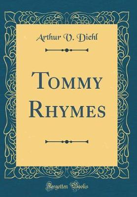 Tommy Rhymes (Classic Reprint) by Arthur V Diehl image