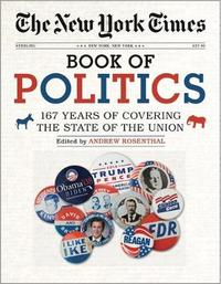 The New York Times Book of Politics by Andrew Rosenthal image