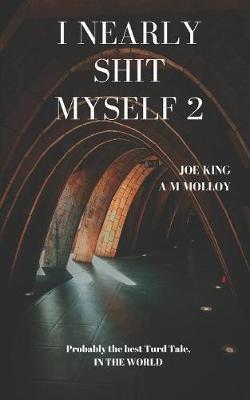 I Nearly Shit Myself 2 by Joe King image
