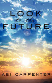 Look To The Future by Abi Carpenter image