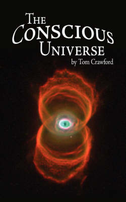 The Conscious Universe by Tom Crawford image