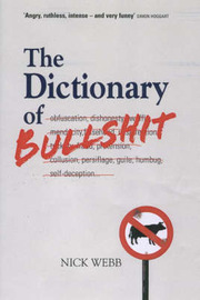 The Dictionary of Bullshit: Self-defence for English Speakers by Nick Webb