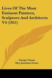 Lives of the Most Eminent Painters, Sculptors and Architects V4 (1911) by Giorgio Vasari