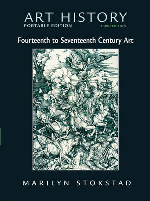Art History: Bk. 4: Portable Edition, 14th - 17th Century Art by Marilyn Stokstad