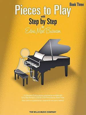 Pieces to Play with Step by Step Book 3 by Edna Mae Burnam