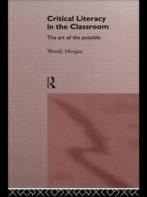 Critical Literacy in the Classroom by Wendy Morgan image