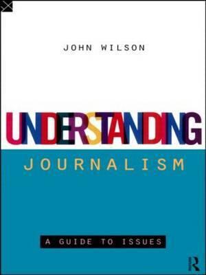 Understanding Journalism by John Wilson image