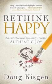 Rethink Happy by Doug Kisgen