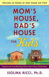 Mom's House, Dad's House for Kids by Isolina Ricci