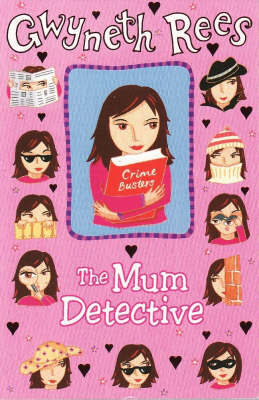 The Mum Detective by Gwyneth Rees