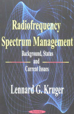 Radiofrequency Spectrum Management by Lennard G. Kruger