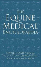The Equine Medical Encyclopaedia by David W. Ramey