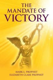 The Mandate of Victory by Mark L Prophet