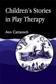 Children's Stories in Play Therapy by Ann Cattanach