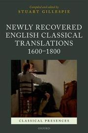 Newly Recovered English Classical Translations, 1600-1800 by Stuart Gillespie