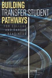 Building Transfer Student Pathways for College and Career Success