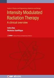 Intensity Modulated Radiation Therapy by Indra Das