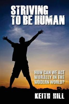 Striving to Be Human by Keith Hill