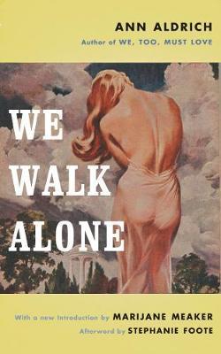 We Walk Alone by Ann Aldrich