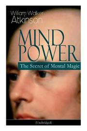 Mind Power by William Walker Atkinson