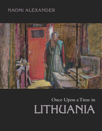 Once Upon a Time in Lithuania by Naomi Alexander image