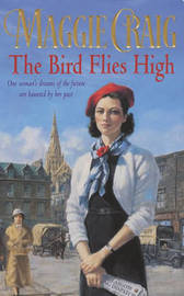 The Bird Flies High by Maggie Craig