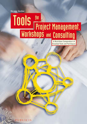 Tools for Project Management, Workshops and Consulting: A Must Have Compendium of Essential Tools and Techniques by N. Andler image