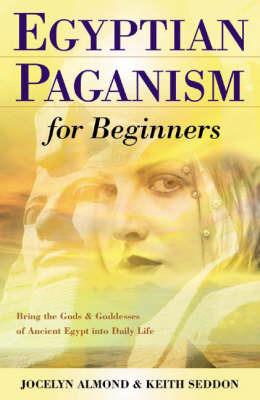Egyptian Paganism for Beginners by Jocelyn Almond image