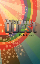 The Rainbow Quest by Paula Silvester image